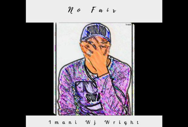 """Imani Wj Wright – """"No Fair"""""""