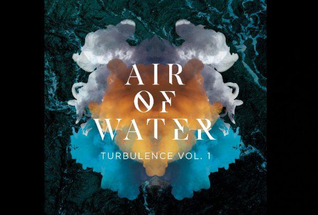 Air Of Water – Turbulence Vol. 1