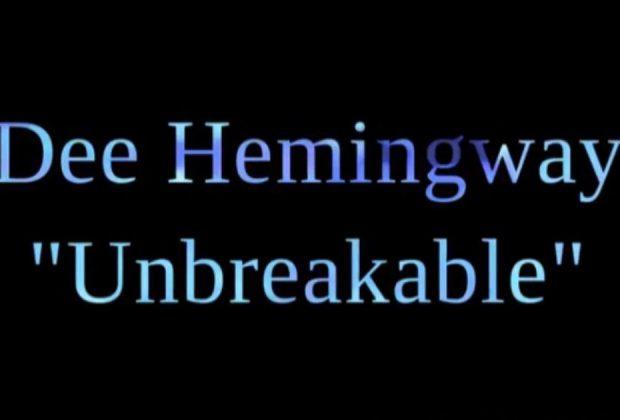 "Dee Hemingway - ""Unbreakable"""