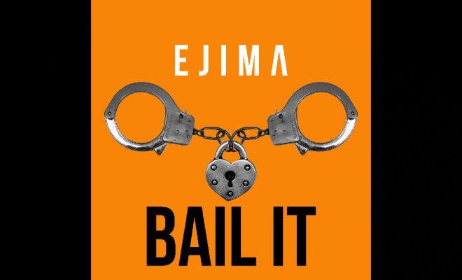 """Ejima – """"Bail It"""""""