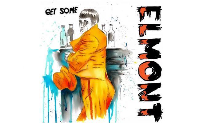 "Elmont – ""Get Some"""