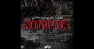 """Voltaire Slapadelic – """"Know Your Worth"""""""