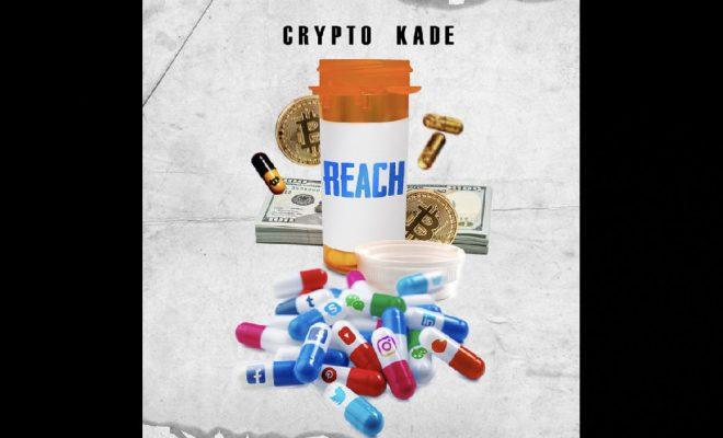 "Crypto Kade - ""Reach"""