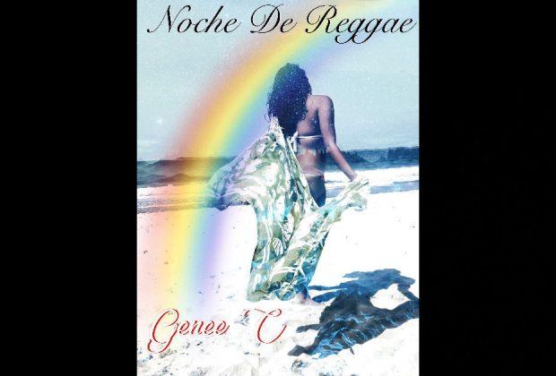 """Genee C – """"Noche De Reggae"""" Featuring KB Magnus"""