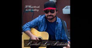 """Randall Lee Richards – """"A Heartbreak In The Making"""""""