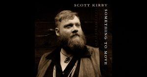 """Scott Kirby – """"Something To Move"""""""