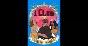 """J.Clark - """"Chicken Wings And Beauty Queens"""""""