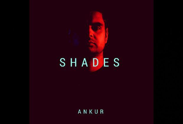 Ankur – Shades