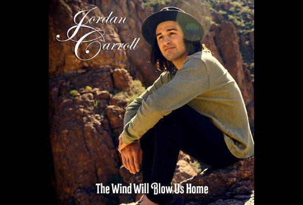 """Jordan Carroll – """"The Wind Will Blow Us Home"""""""