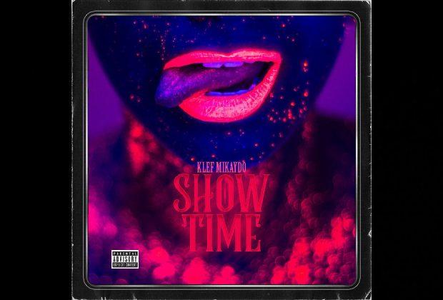 "Klef Mikaydo – ""Showtime"""
