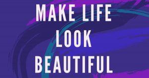 "Marcelo Camela – ""Make Life Look Beautiful"""