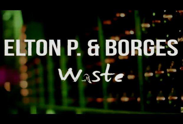 """Elton P. & Borges - """"Waste"""""""