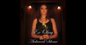 Ex-Okay – Awkward Silence