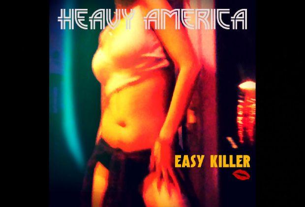 """Heavy AmericA – """"Easy Killer"""""""