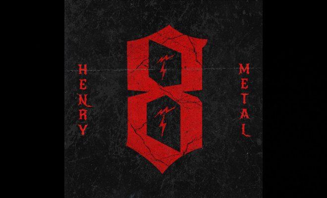 Henry Metal – 8
