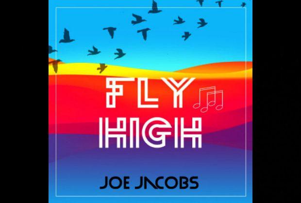 "Joe Jacobs – ""Fly High"""