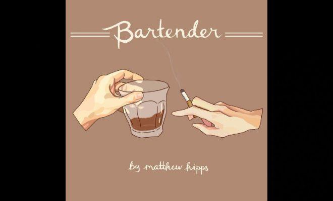"""Matthew Hipps – """"Bartender"""""""