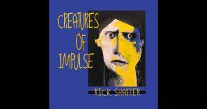 Rick Shaffer – Creatures Of Impulse
