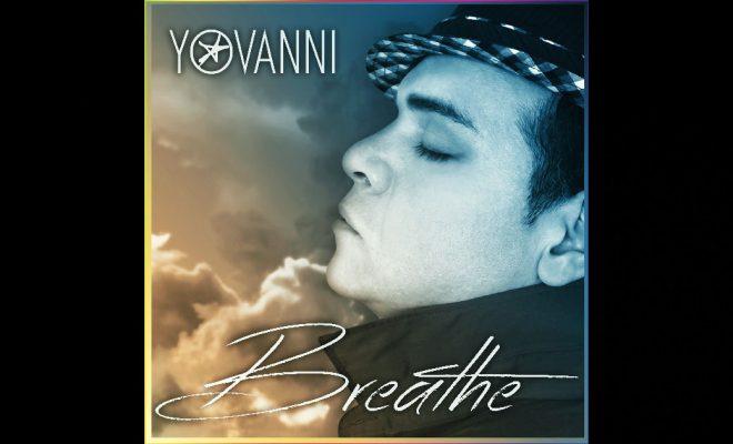"""YOVANNI – """"Breathe"""""""