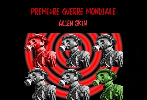 """Alien Skin – """"Première Guerre Mondiale"""""""