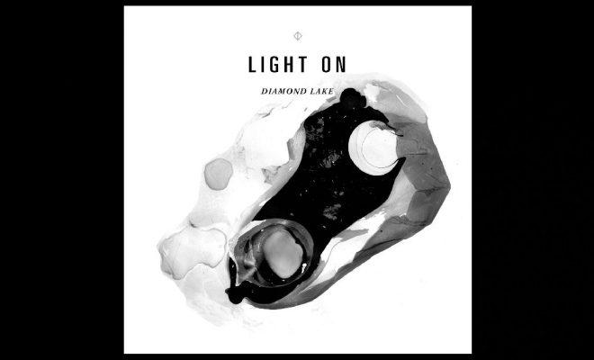 "Diamond Lake – ""Light On"""