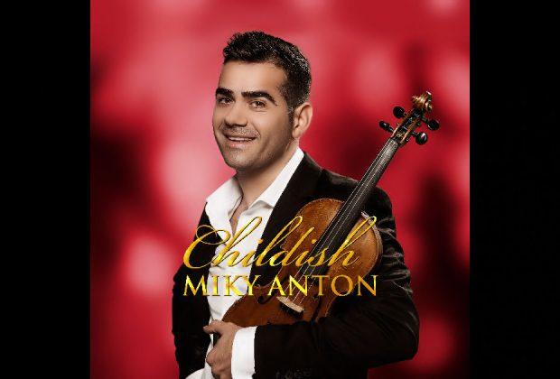 "Miky Anton – ""Childish"""