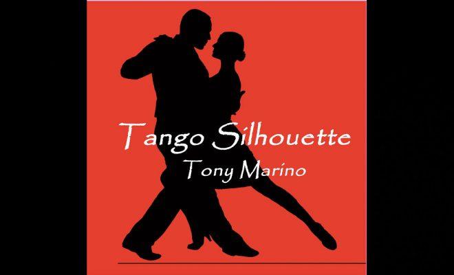 Tony Marino – Tango Silhouette