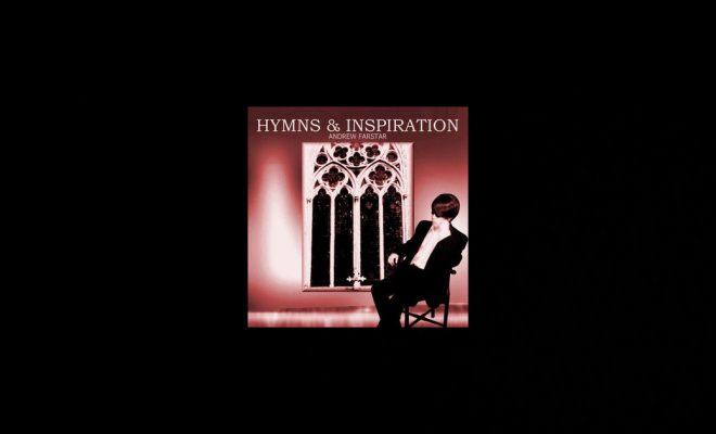 Andrew Farstar – Hymns & Inspiration