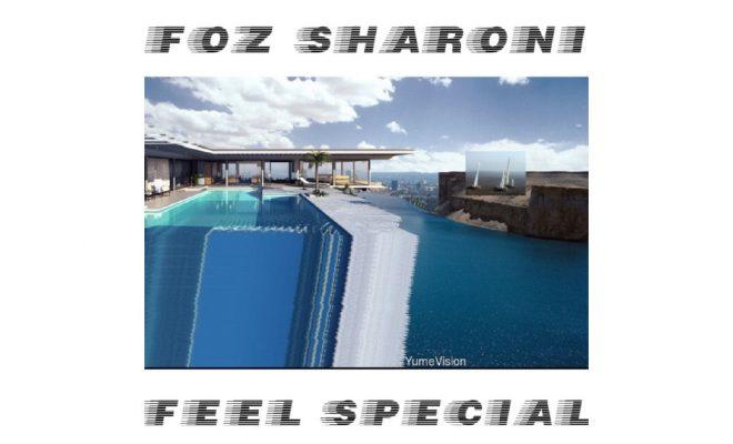 Foz Sharoni – Feel Special!