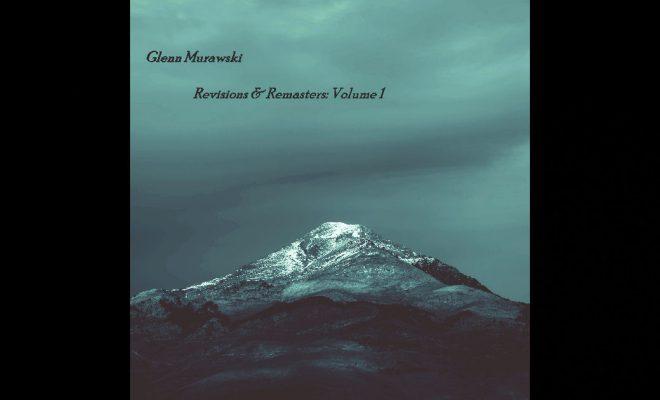 Glenn Murawski – Revisions & Remasters: Volume 1