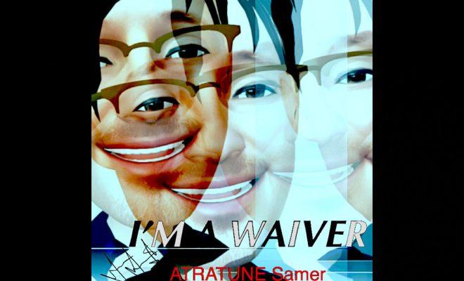 "Atratune – ""I'm A Waiver"""