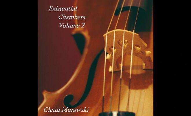 Glenn Murawski – Existential Chambers Volume 2