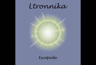 """Ltronikka - """"Escapade"""""""