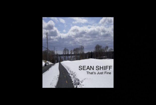 """Sean Shiff – """"That's Just Fine"""""""