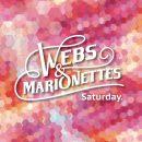 "Webs & Marionettes – ""Saturday""/""Nicknames"""