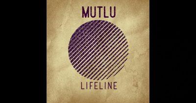 """Mutlu – """"Lifeline"""""""
