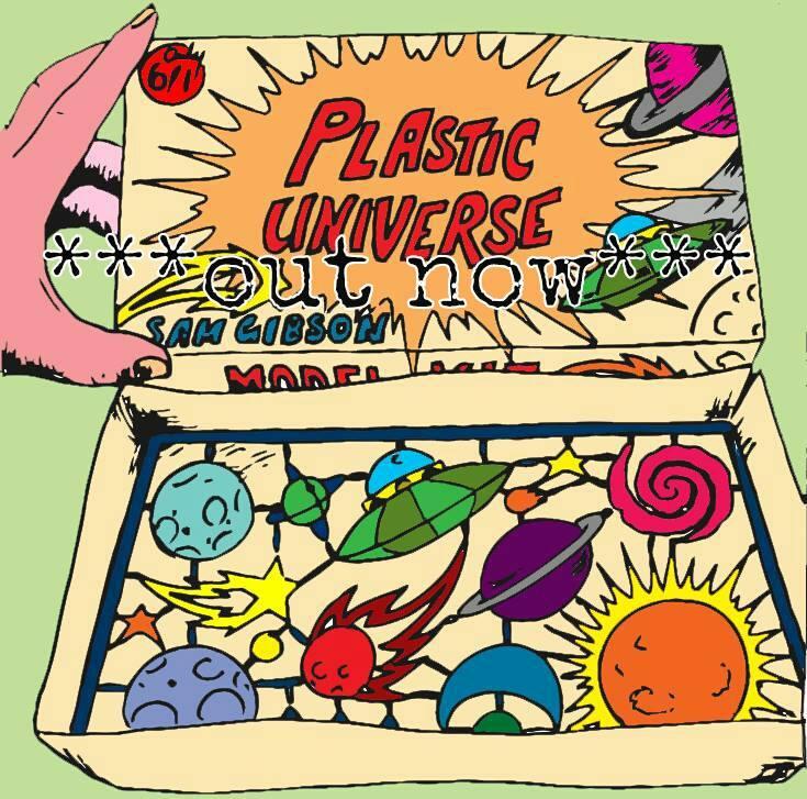 Sam Gibson – Plastic Universe
