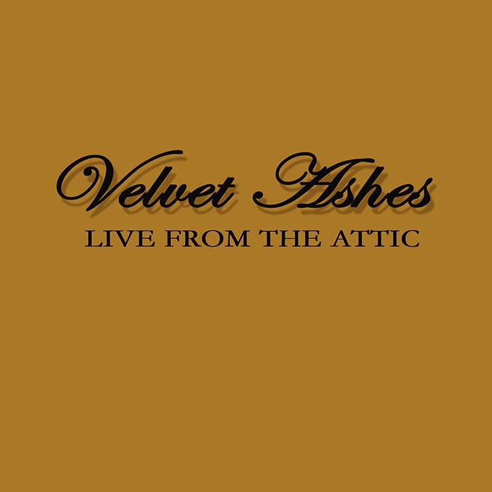 Velvet Ashes – Live From The Attic