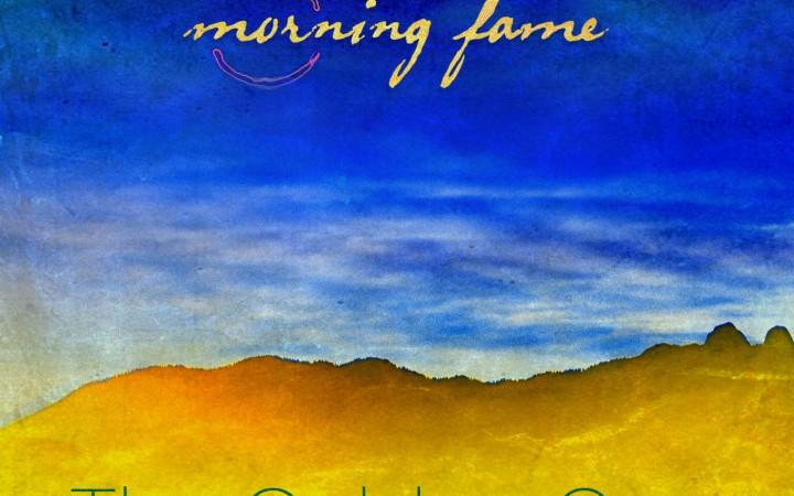 "Morning Fame - ""The Golden One"""
