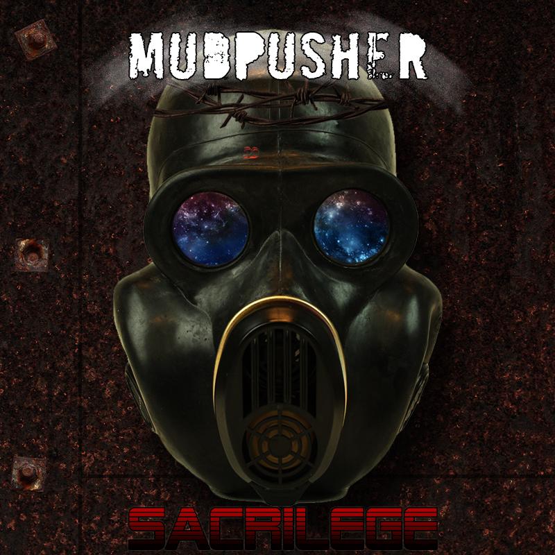 Mudpusher – Sacrilege