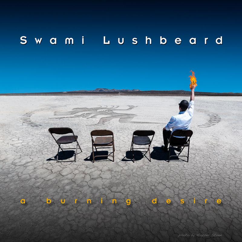 Swami Lushbeard - A Burning Desire