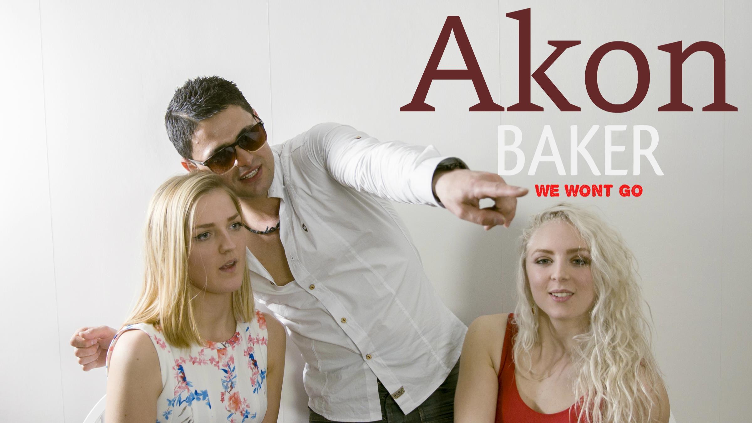 "Akon Baker – ""We Won't Go"""