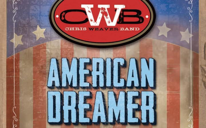 Chris Weaver Band – American Dreamer