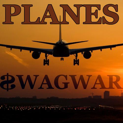 """$wagwar – """"Planes"""""""
