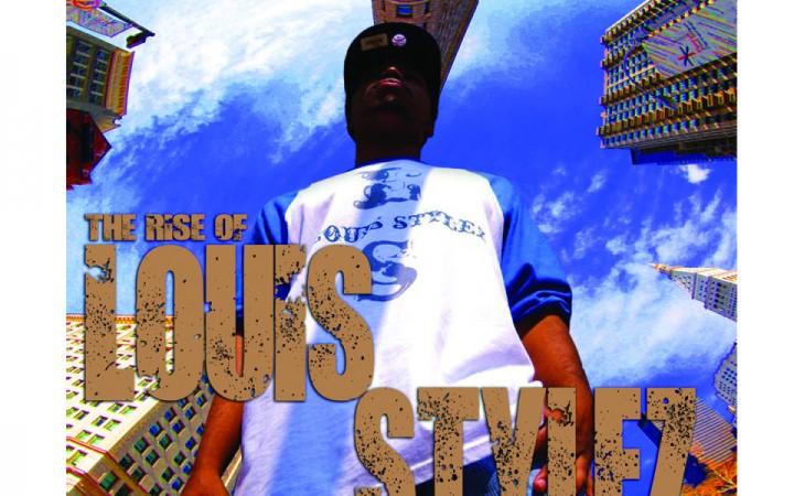 Louis Stylez – The Rise Of Louis Stylez