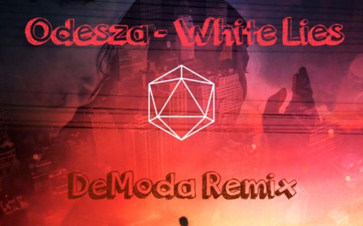 "Odesza – ""White Lies (DeModa Remix)"""