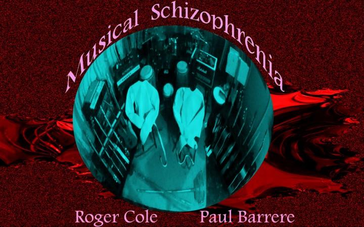 Roger Cole & Paul Barrere – Musical Schizophrenia