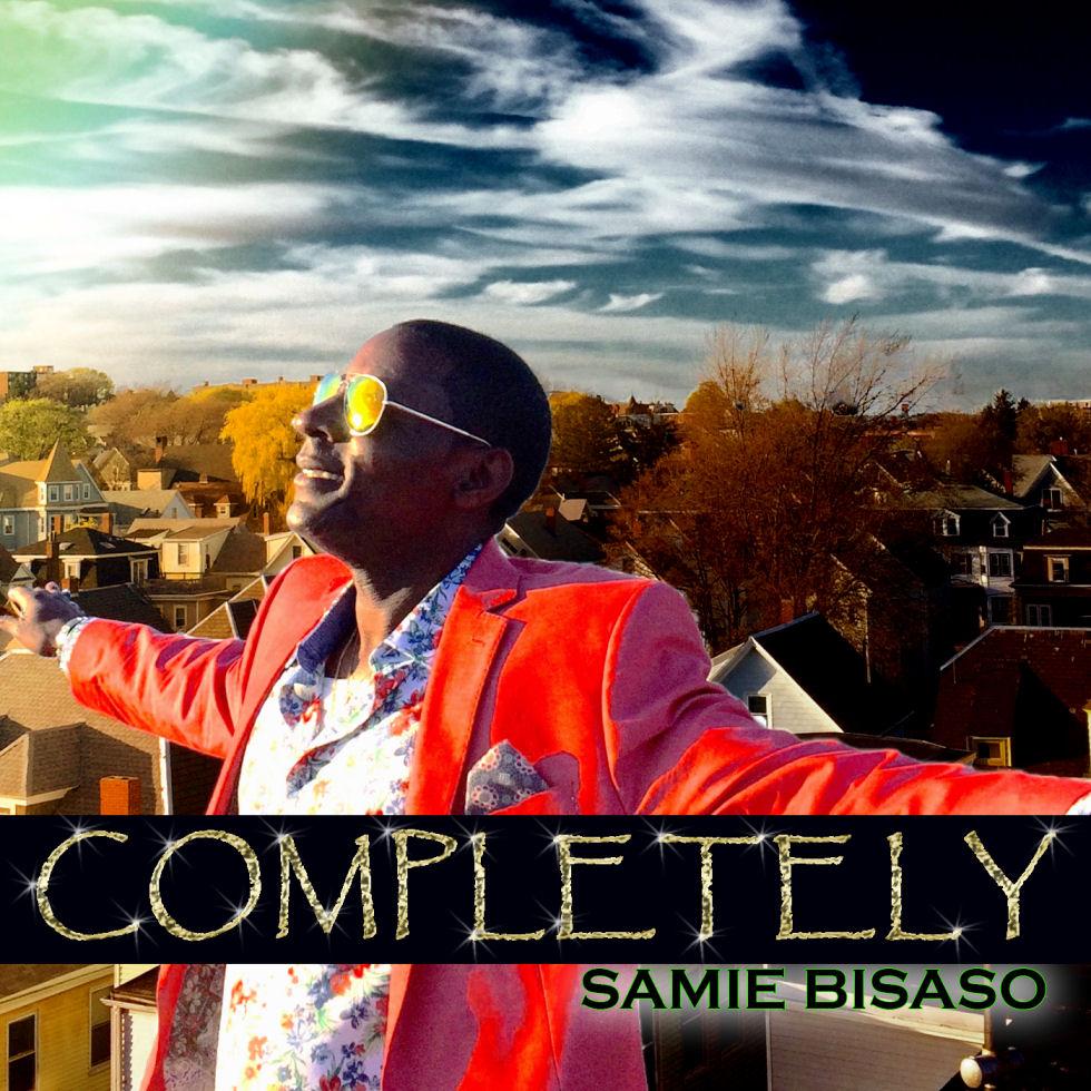 "Samie Bisaso – ""Completely"""