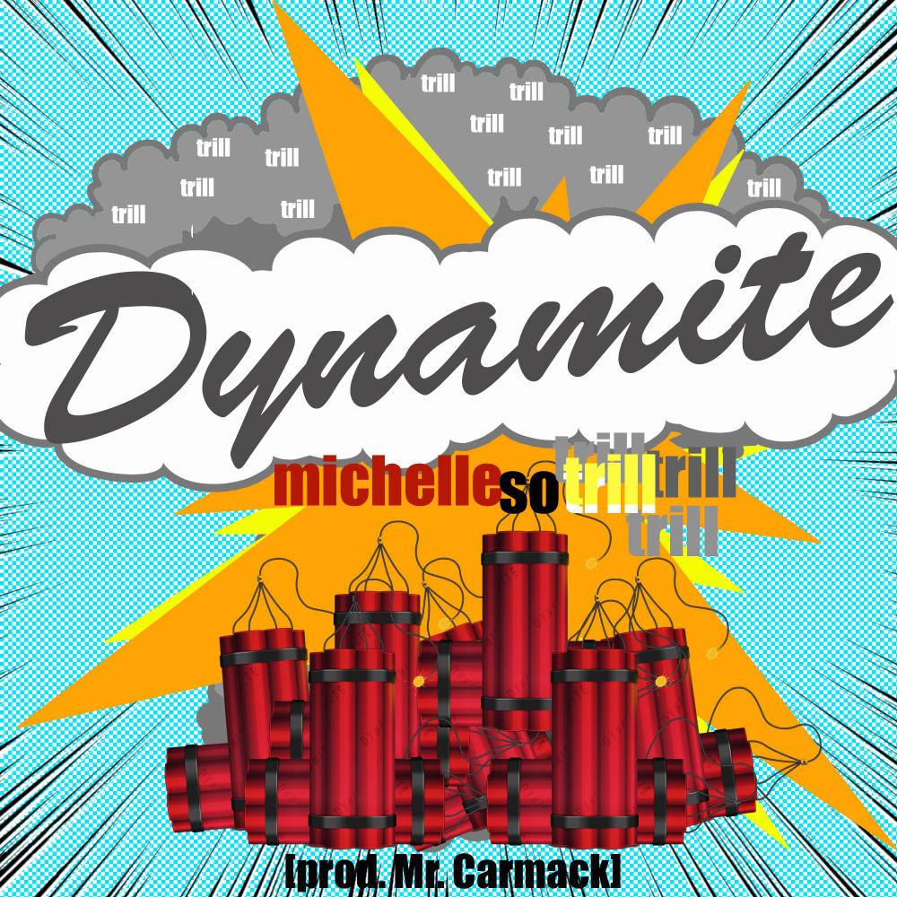 "michellesotrill – ""Dynamite"""