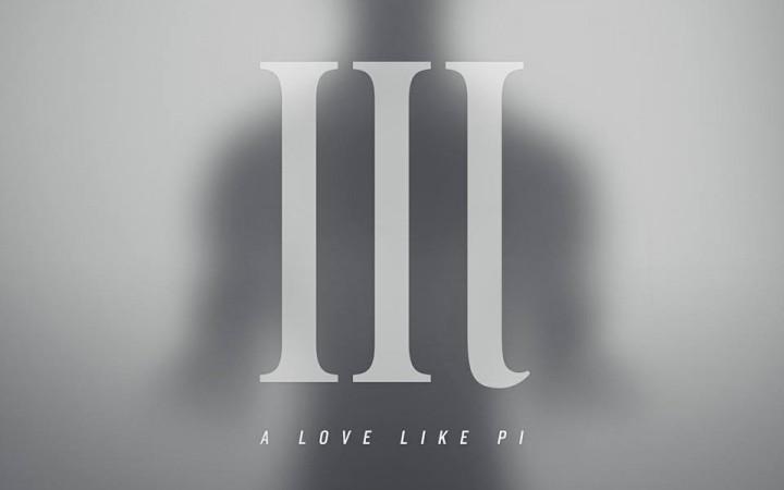 A Love Like Pi – III